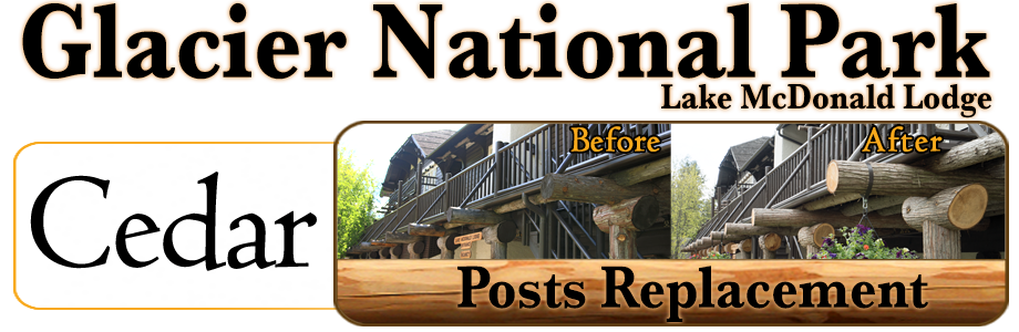 Glacier National Park Lake McDonald Lodge Cedar Posts Replacement